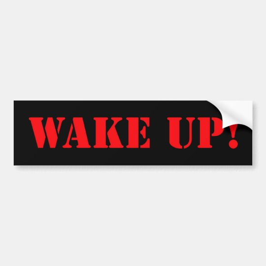 Wake Up! Red Bumper Sticker