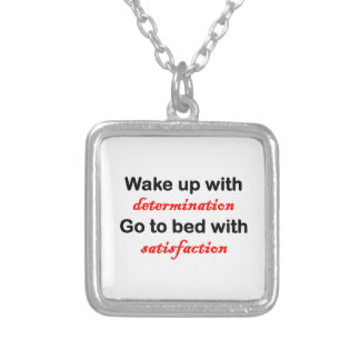 Wake Up With Determination Pendants