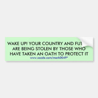 WAKE UP! YOUR COUNTRY... BUMPER STICKER