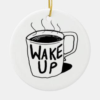 Wake UPPPPPP!!! Round Ceramic Decoration