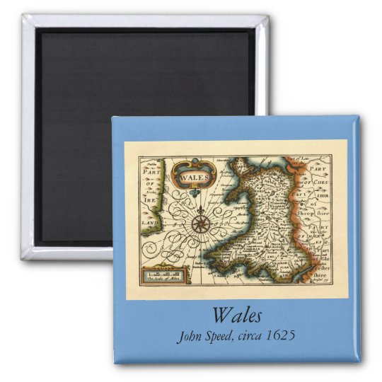 Wales - Historic 17th Century Map of Wales Square Magnet