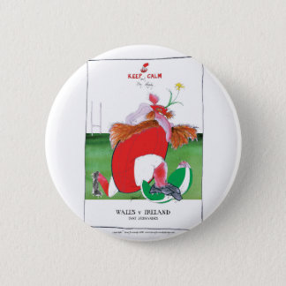 wales v ireland rugby balls by tony fernandes 6 cm round badge