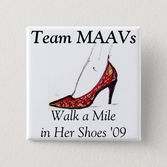 """Walk a Mile in Her Shoes"" - Team MAAVs button"