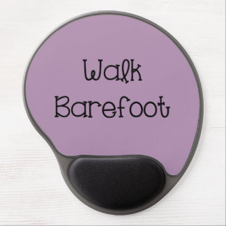 Walk Barefoot Text Sayings Gel Mouse Pad