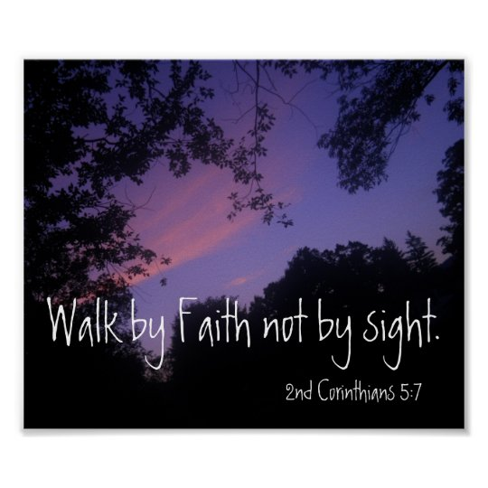 Walk by Faith not by sight bible verse