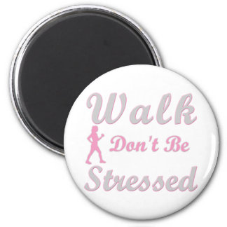 Walk Don't Be Stressed Magnets