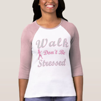 Walk Don't Be Stressed T-Shirt
