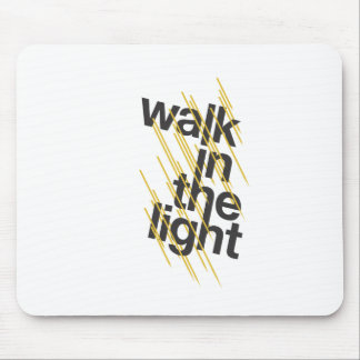 Walk In The Light Mouse Pad