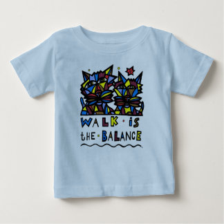 Walk is the Balance Baby T-Shirt