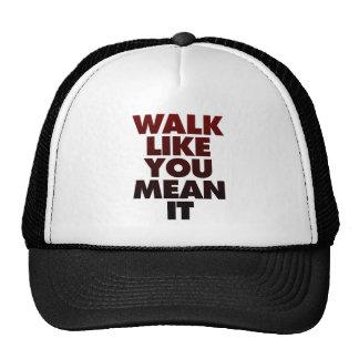 Walk Like You Mean It Huge Motivational Message Cap