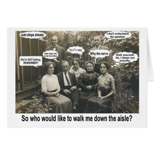 Walk me down the aisle? - FUNNY Card