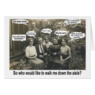 Walk me down the aisle? - FUNNY Greeting Card