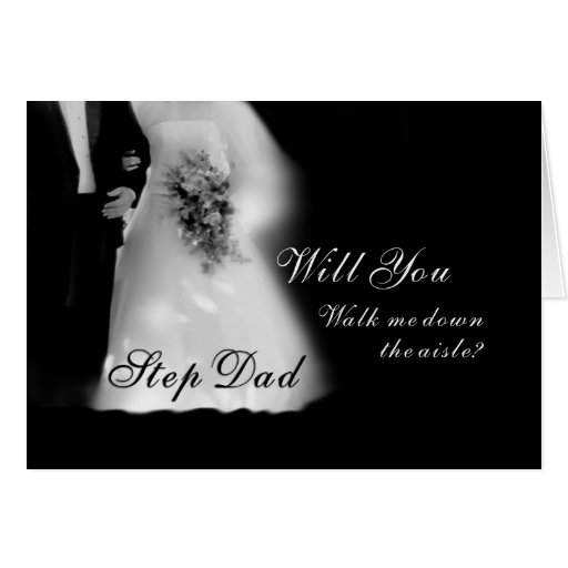Walk Me Down the Aisle Step Dad? Wedding Greeting Cards