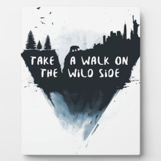 Walk on the wild side photo plaques