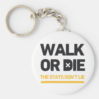 Walk Or Die the Stats Don't Lie Call To Action Basic Round Button Key Ring