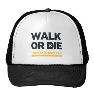 Walk Or Die the Stats Don't Lie Call To Action Cap
