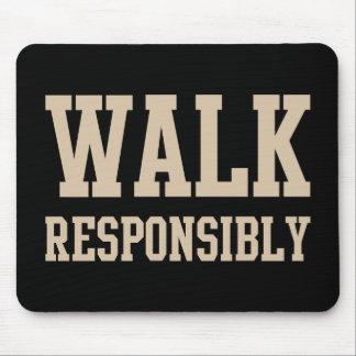 Walk Responsibly Mouse Pad