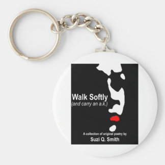 Walk Softly (and carry an a.k.) Basic Round Button Key Ring
