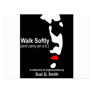 Walk Softly (and carry an a.k.) Postcard