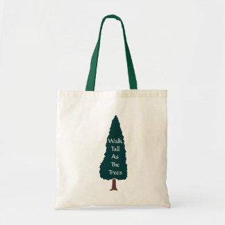 Walk Tall As The Trees - Bag