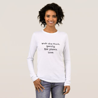 Walk the Earth gently Long Sleeve T-Shirt