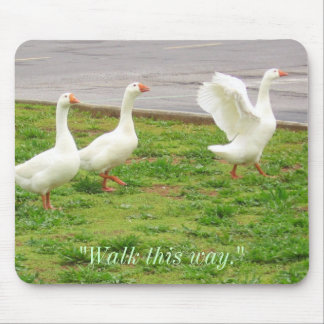 """""""Walk This Way"""" (Geese) Mouse Pad"""