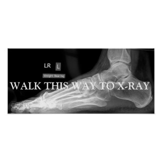 WALK THIS WAY TO X-RAY POSTER
