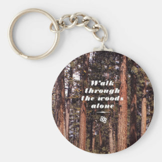 Walk Through the Woods Alone Basic Round Button Key Ring