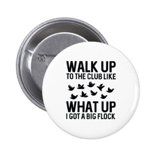 Walk Up To The Club 6 Cm Round Badge