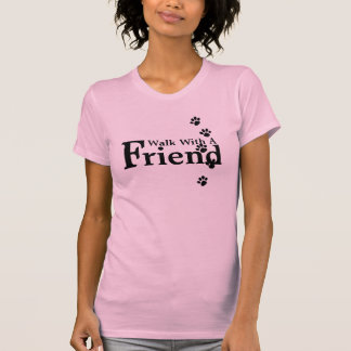 Walk With A Friend Pink Tshirt