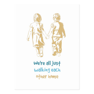 Walking Each other Home Inspirational Quote Postcard