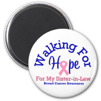 Walking For Hope For My Sister-in-Law 6 Cm Round Magnet