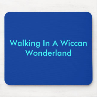 Walking In A Wiccan Wonderland Mouse Pad