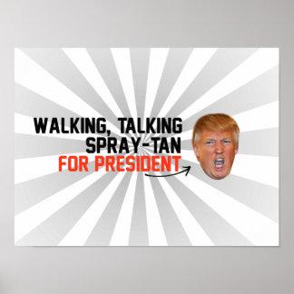 Walking Talking Spray-tan for President -.png Poster