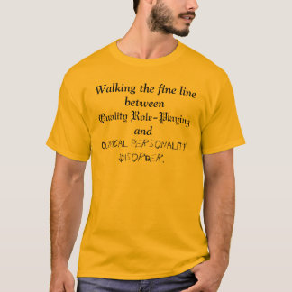 Walking the fine line T-Shirt