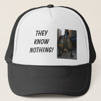 wall street bull, They Know Nothing! Trucker Hat