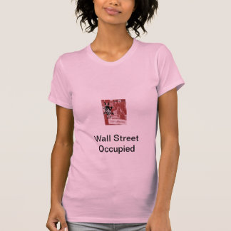 Wall Street Occupied: By TheFanNJ T-shirt
