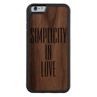 Walnut iPhone 6 Case SIMPLICITY IN LOVE