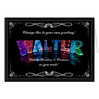 Walter - Name in Lights greeting card (Photo)