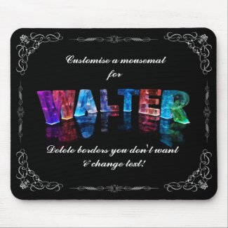 Walter - The Name Walter in 3D Lights (Photograph Mouse Pads