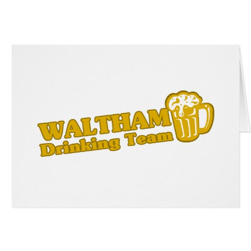 Waltham Drinking Team tee shirts Greeting Cards