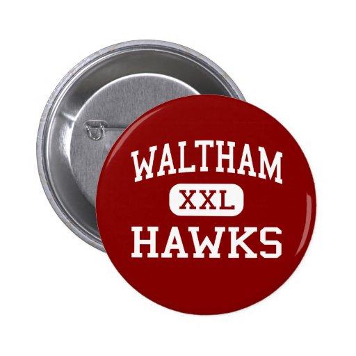 Waltham - Hawks - High - Waltham Massachusetts Pinback Button