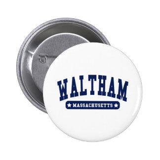 Waltham Massachusetts College Style tee shirts Pinback Button