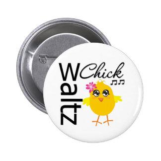 Waltz Chick 6 Cm Round Badge