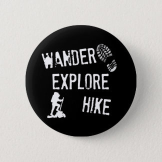 Wander, Explore, Hike 6 Cm Round Badge
