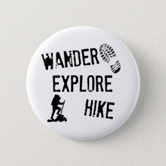Wander, Explore, Hike 6 Cm Round Badge