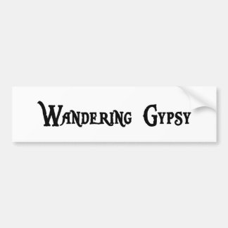 Wandering Gypsy Bumper Sticker