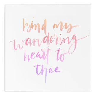 Wandering Heart Quote Acrylic Print
