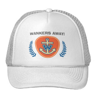 Wankers Away! Trucker Hat