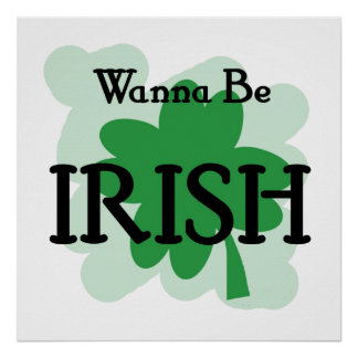 wanna be irish poster